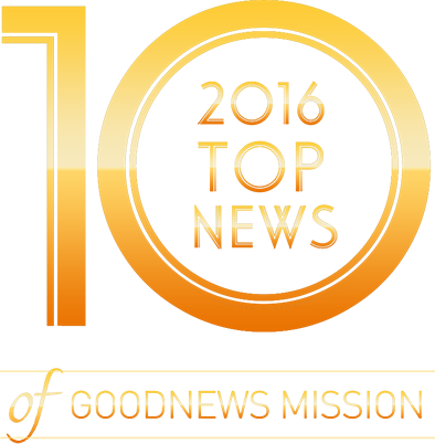 2016 TOP 10 NEWS of GOODNEWS MISSION